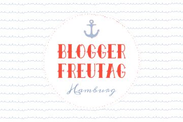 Blogger Freutag Bloggertreffen Hamburg