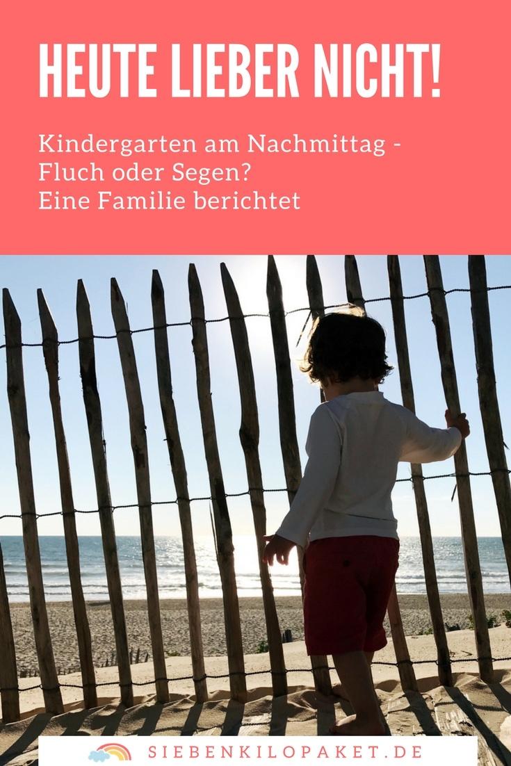 Kindergarten am Nachmittag - Fluch oder Segen? Die Erfahrungen einer Familie