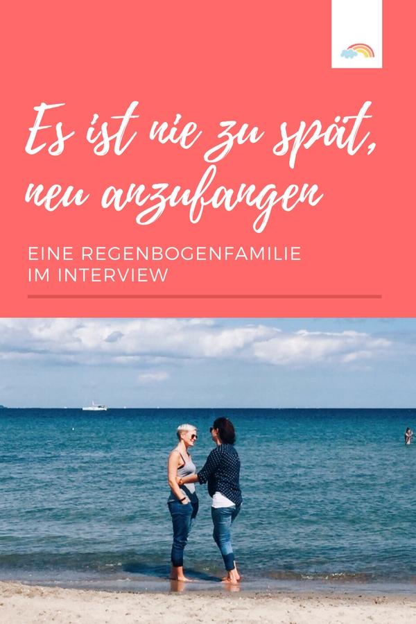 Es ist nie zu spät neu anzufangen - Liebe macht Mut - eine Regenbogenfamilie im Interview #familienleben #familie #liebe #lovewins #lgbt