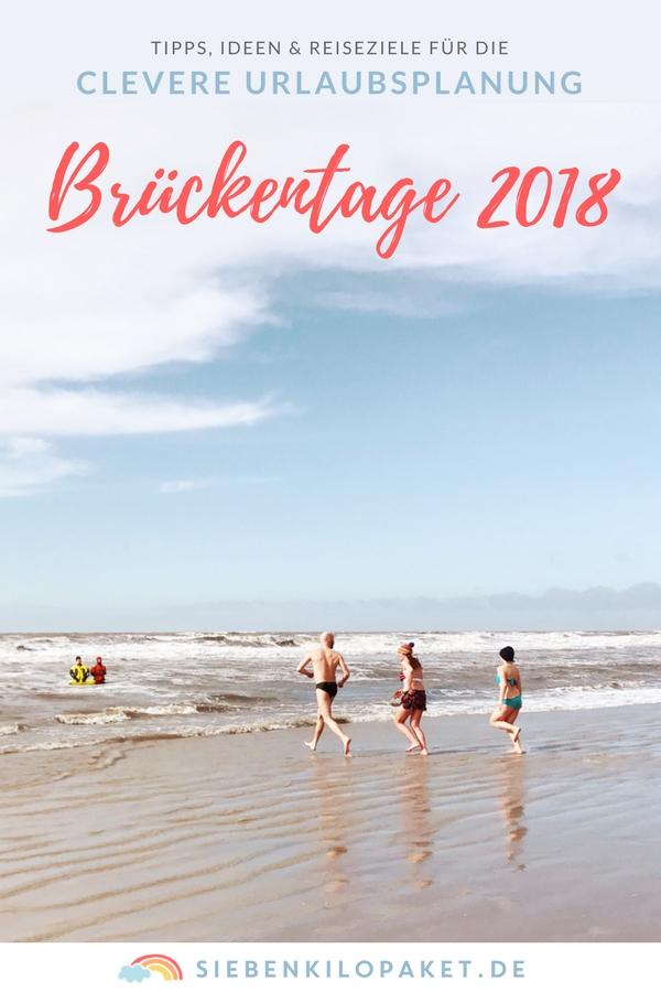 Brückentage 2018 ausnutzen für verlängerte Wochenenden - Clevere Urlaubsplanung #Famillienurlaub #kurzurlaub #langeswochenende #urlaubsplanung
